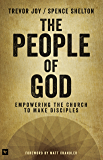 The People of God: Empowering the Church to Make Disciples (English Edition)