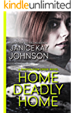 Home Deadly Home (A Desperation Creek Novel Book 1)