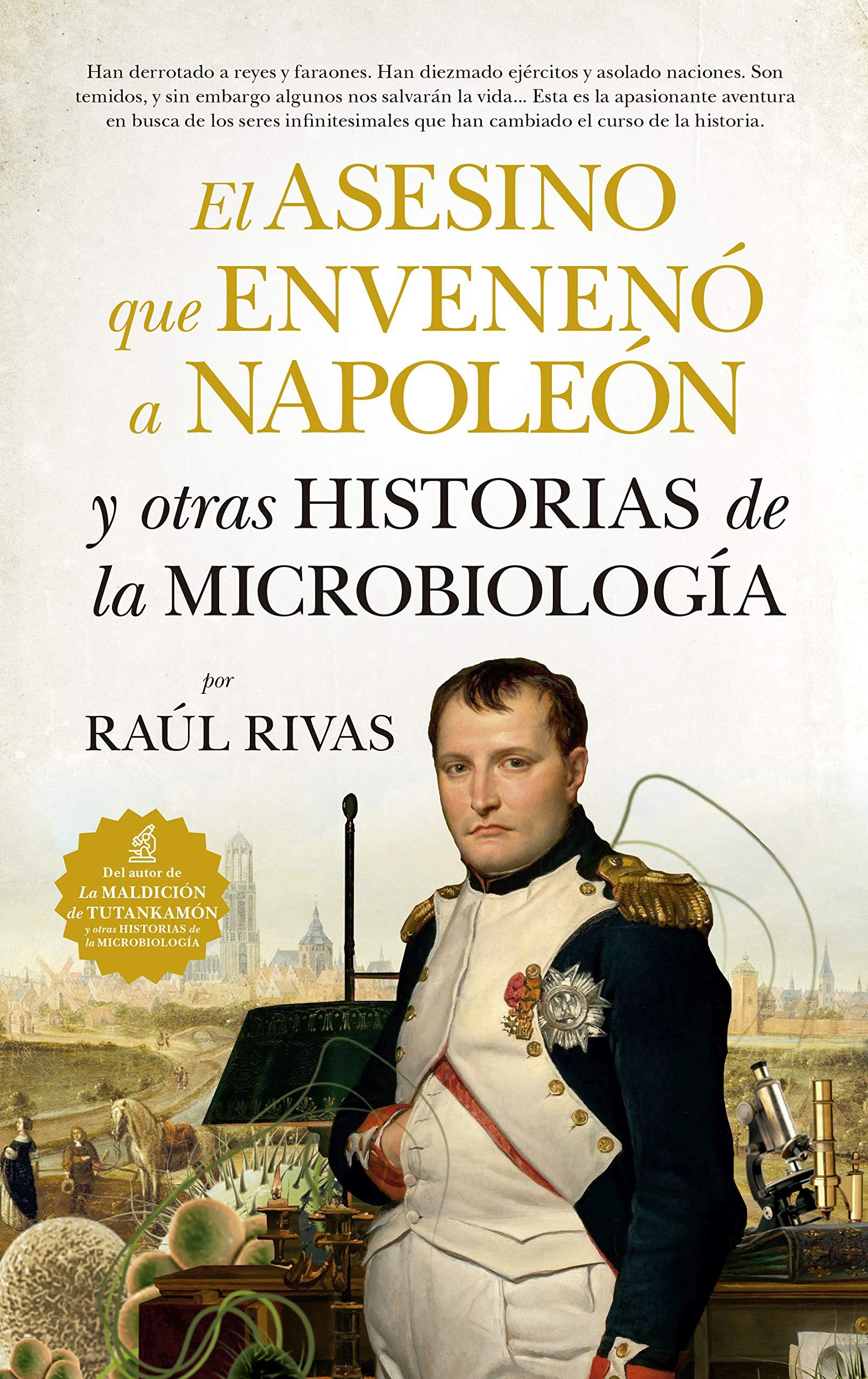 El asesino que envenenó a Napoleón y otras historias de la Microbiología Divulgación Científica: Amazon.es: Rivas González, Raúl: Libros