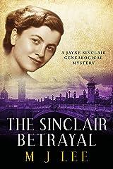 The Sinclair Betrayal (Jayne Sinclair Genealogical Mysteries Book 6) Kindle Edition