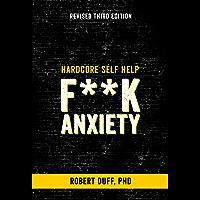 Hardcore Self Help: F**k Anxiety (English Edition)