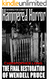 Kensington Gore's Hammered Horrors - The Final Restoration Of Wendell Pruce