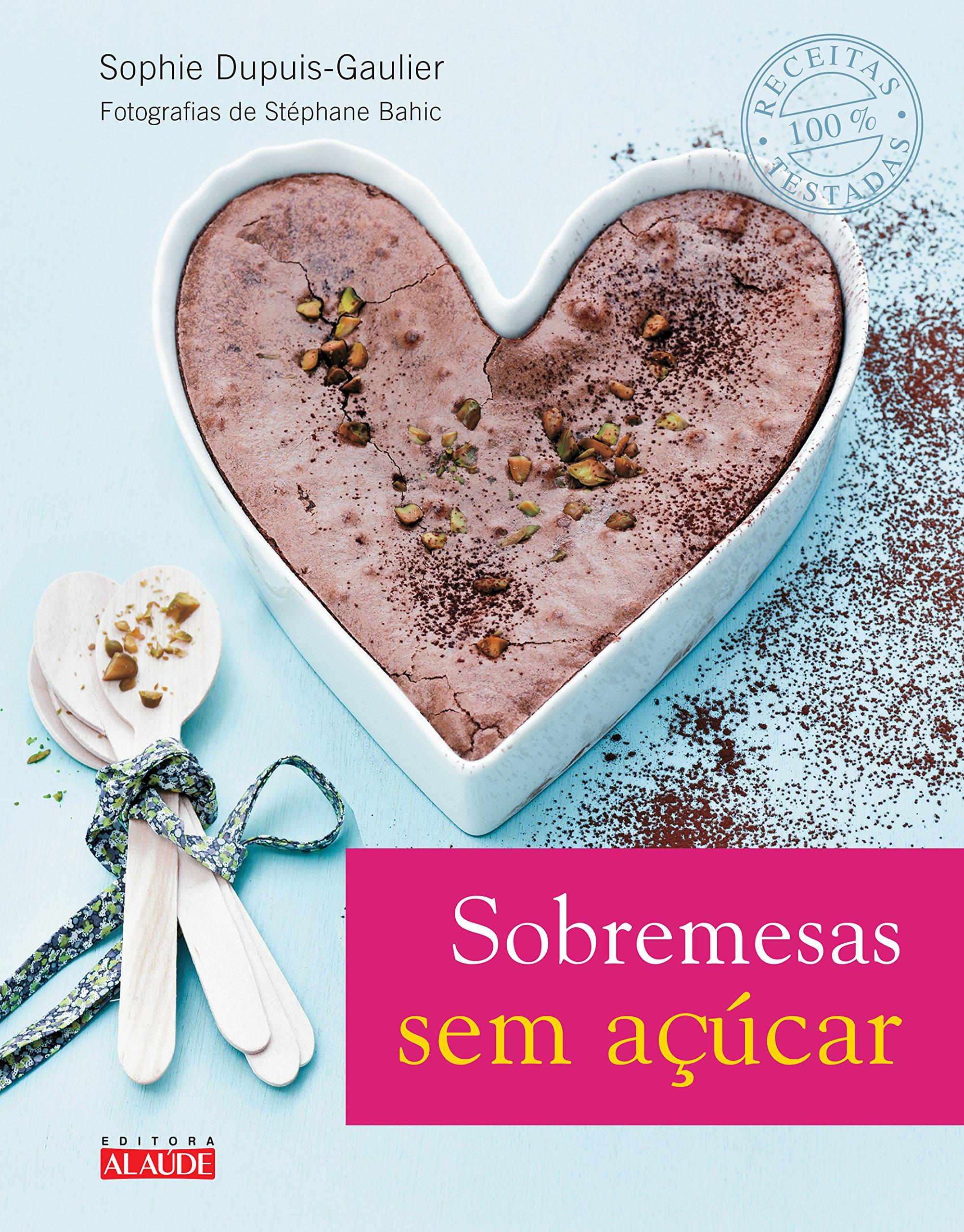 Sobremesas Sem Acucar (Em Portugues do Brasil) (Portuguese Brazilian) Hardcover – January 1, 2014