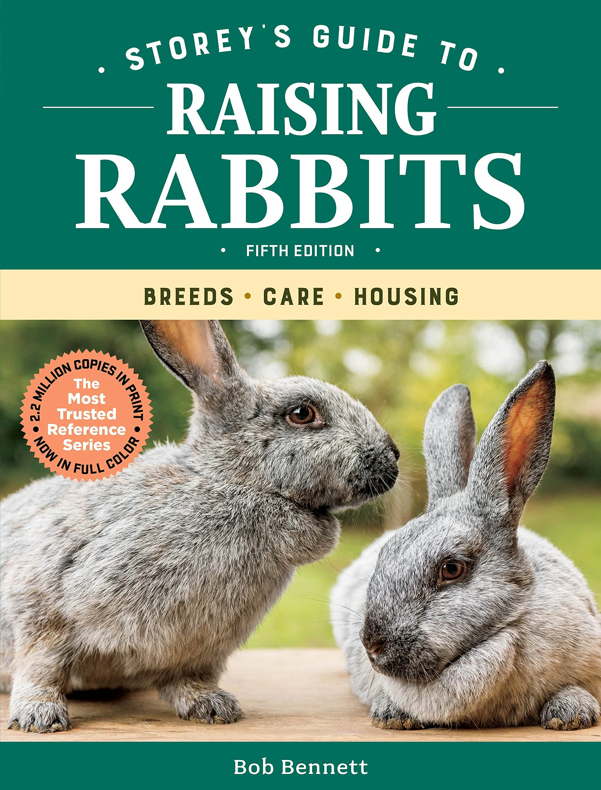 Storey's Guide to Raising Rabbits, 5th Edition: Breeds, Care