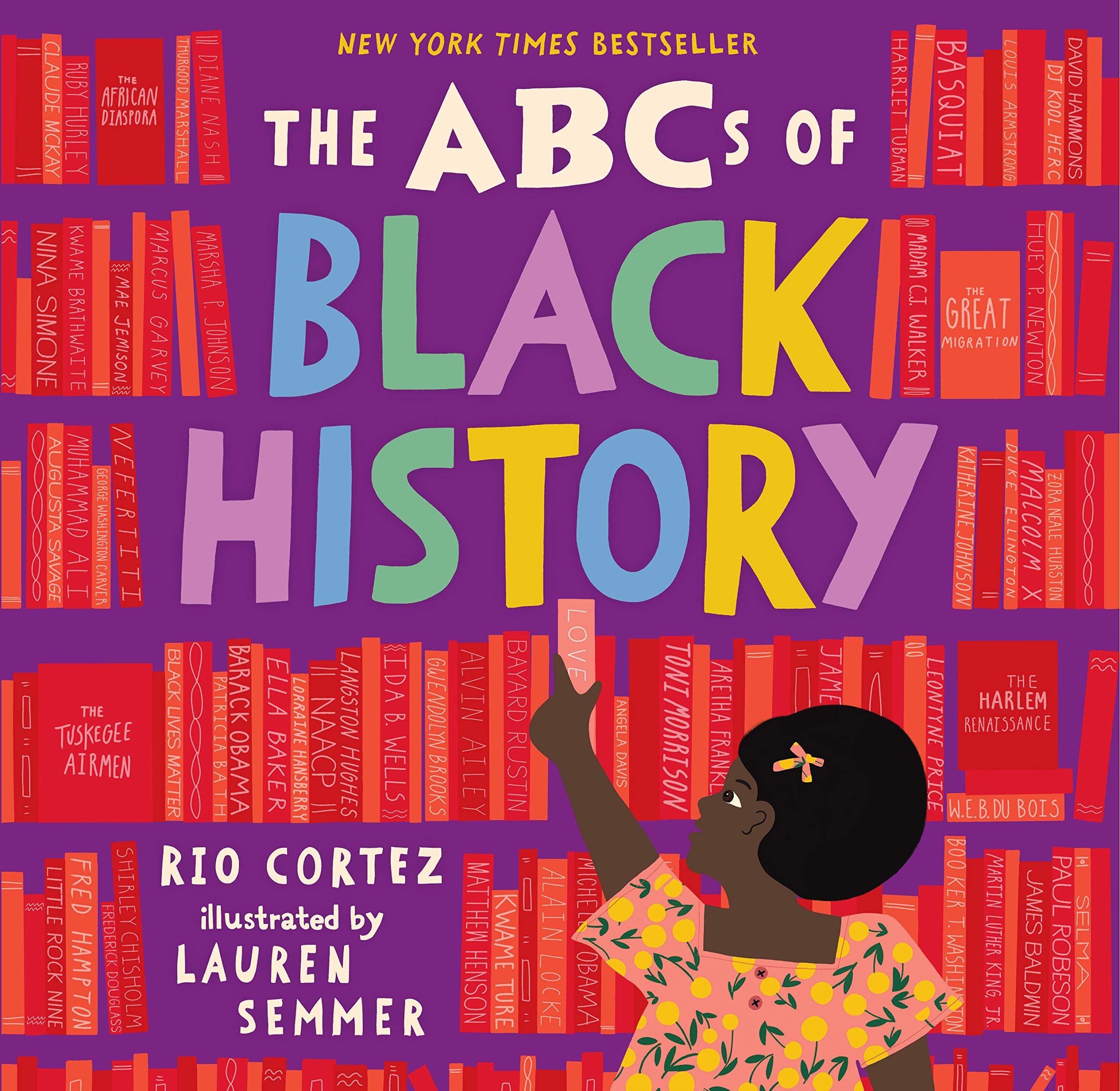 The ABCs of Black History: Cortez, Rio, Semmer, Lauren: 9781523507498:  Amazon.com: Books