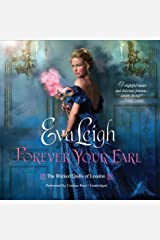 Forever Your Earl (Wicked Quills of London Series, Book 1) Audio CD