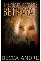 The Necromancer's Betrayal (The Final Formula Series, Book 2.5) Kindle Edition
