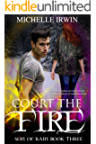 Court the Fire (Son of Rain #3)