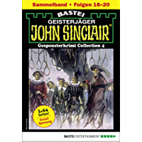 John Sinclair Gespensterkrimi Collection 4 - Horror-Serie: Folgen 16-20 in einem Sammelband (John Sinclair Classics Collection)
