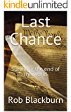 Last Chance: Surviving the end of the world (Last Chance series Book 1)