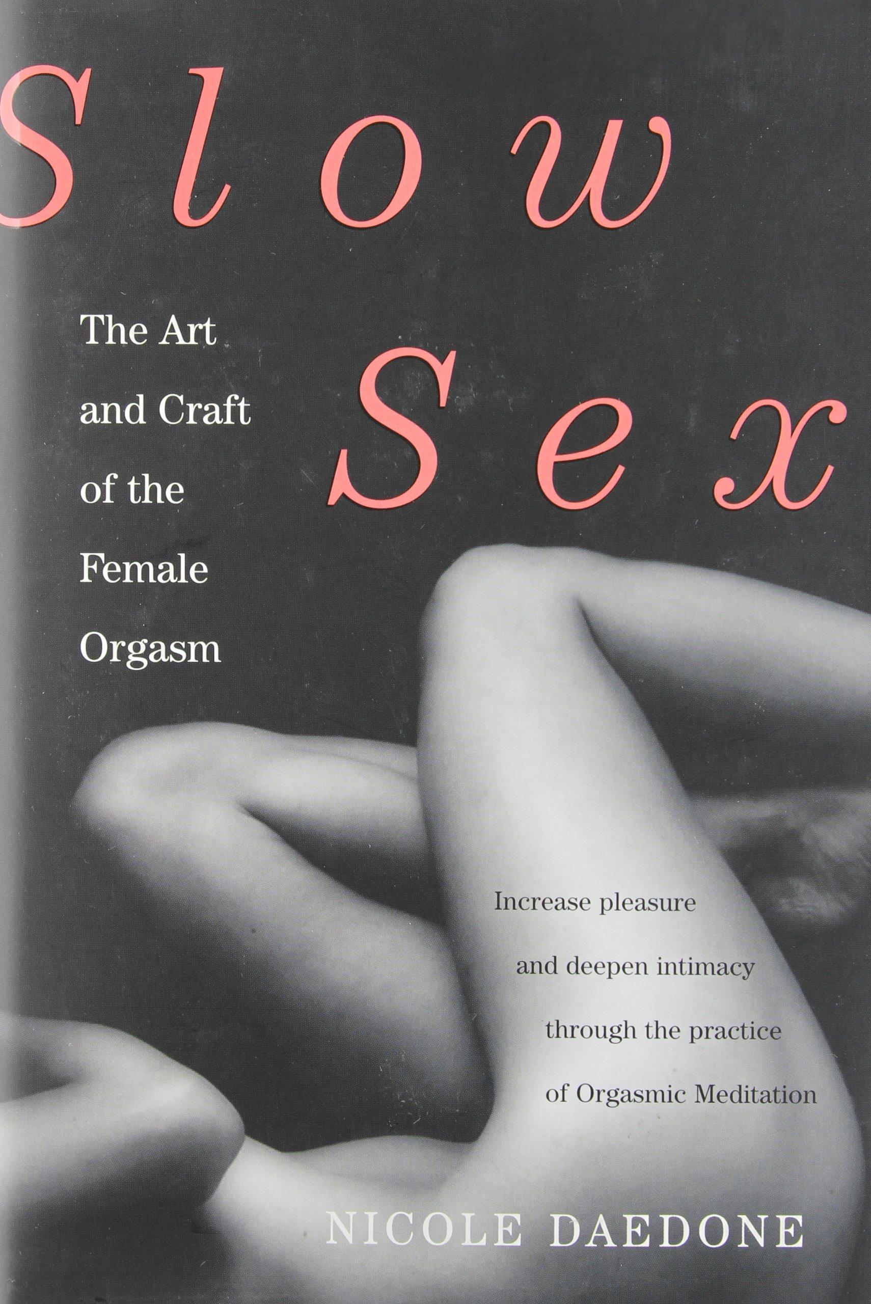 Sex slow Slow Sex: