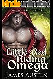 Little Red Riding Omega: An MMM MPreg Omegaverse Classic