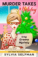 MURDER TAKES A HOLIDAY (Izzy Greene Senior Snoops Cozy Mystery Book 3) Kindle Edition