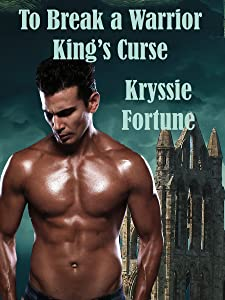 To Break a Warrior King's Curse (Scattered Siblings Book 2)