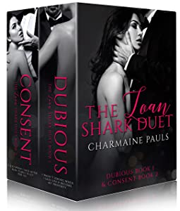 The Loan Shark Duet: Dubious (Book 1) & Consent (Book 2)