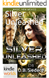 Magic, New Mexico: Silver Unleashed (Kindle Worlds Novella)