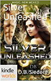 Magic, New Mexico: Silver Unleashed (Kindle Worlds Novella)