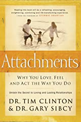 Attachments: Why You Love, Feel, and Act the Way You Do Kindle Edition