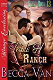 Triple H Ranch [Slick Rock 13] (Siren Publishing Menage Everlasting)