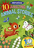 10 Amazing Animal Stories for 4-8 Year Olds (Perfect for Bedtime & Independent Reading) (Series: Read together for 10 minutes a day) (Storytime) (Storytime ebooks)