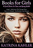 Books for Girls - 4 Great Stories for Teens and Young Adults: Angel, Julia Jones - The Teenage Years, Slave to a Vampire and My Brother is an Outcast