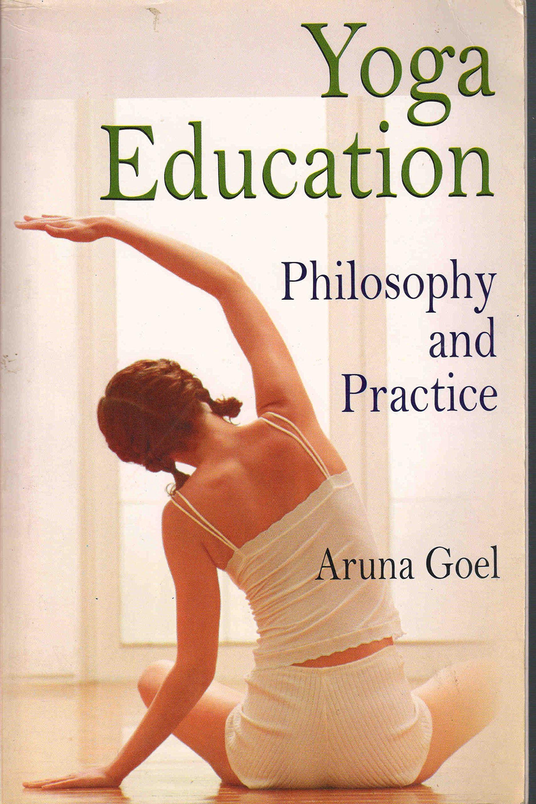 Yoga Education : Philosophy And Practice: Aruna Goel ...