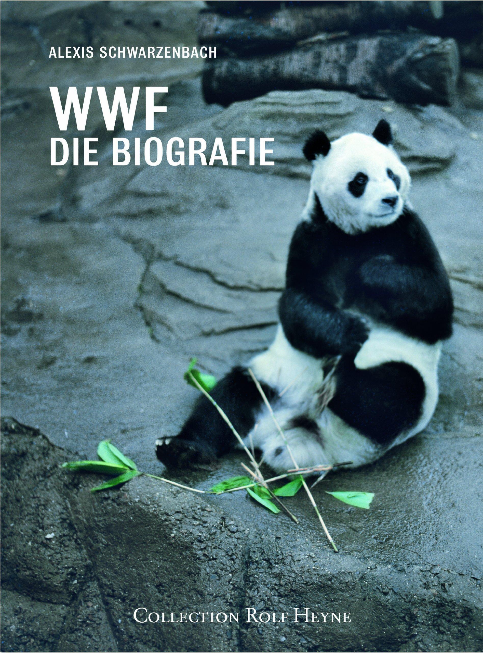 WWF Die Biografie. 50 Jahre Naturschutz im Zeichen des Pandabären