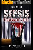 Sepsis – Verkommenes Blut: Psychothriller (German Edition)