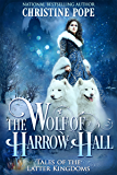 The Wolf of Harrow Hall (Tales of the Latter Kingdoms Book 7) (English Edition)