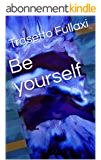 Be  yourself (English Edition)