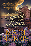 The Trouble With Roses: Book 3 – Ballads of the Roses