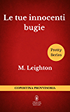 Le tue innocenti bugie (Pretty Series Vol. 1)