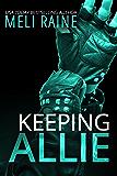 Keeping Allie (Breaking Away #3)