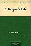 A Rogue's Life (English Edition)