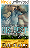 His Best Man: A Friends to Lovers MM Romance (Accidental Roots Book 7)