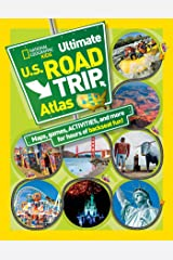 National Geographic Kids Ultimate U.S. Road Trip Atlas: Maps, Games, Activities, and More for Hours of Backseat Fun Paperback