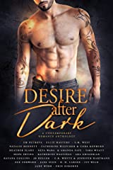 Desire After Dark: A Contemporary Romance Anthology Kindle Edition