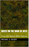Notes on the Book of Acts: from the Naked Bible Podcast