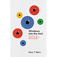 Windows into the Soul: Surveillance and Society in an Age of High Technology (English Edition)