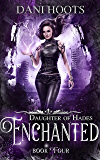 Enchanted (Daughter of Hades Book 4)