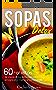 Sopas Detox: 60 receitas de sopas detox deliciosas para emagrecer e melhorar a imunidade