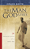 The Man God Uses: 14 Characteristics of a Godly Man