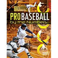 Pro Baseball by the Numbers (Pro Sports by the Numbers)