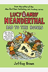 Lucy & Andy Neanderthal: Bad to the Bones (Lucy and Andy Neanderthal Book 3) Kindle Edition