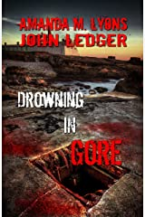 Drowning in Gore Kindle Edition