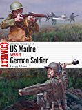 US Marine vs German Soldier: Belleau Wood 1918 (Combat Book 32)