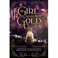 The Girl Locked With Gold (The Chronicles of Maggie Trent Book 2) book cover