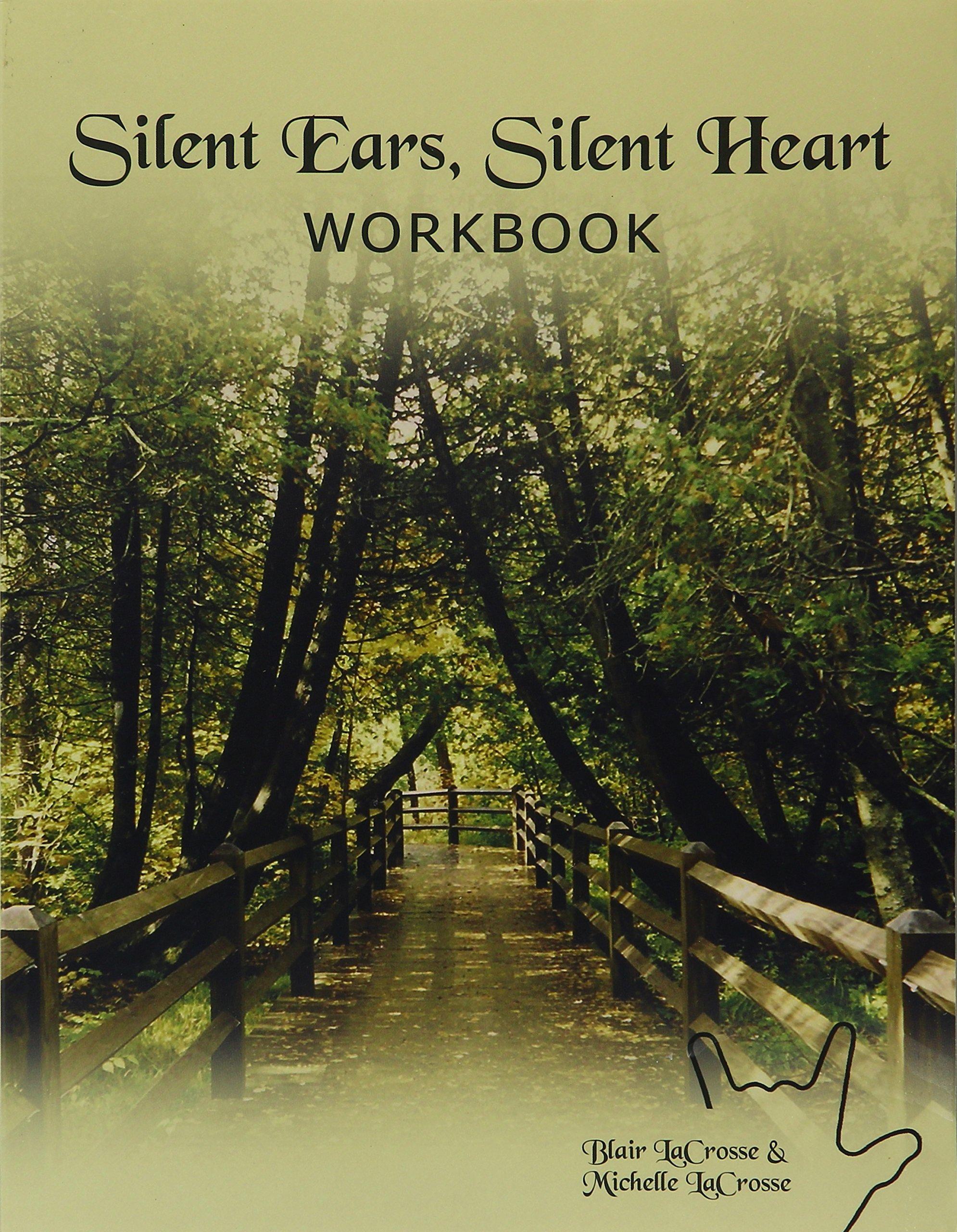 Silent ears silent heart workbook blair and michelle lacrosse silent ears silent heart workbook blair and michelle lacrosse 9780974011110 amazon books fandeluxe Choice Image