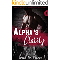 Alpha's Clarity: A Reverse Harem Omegaverse Story (The Clarity Series Book 1)