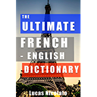 The Ultimate French-English Dictionary